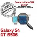 Samsung Galaxy S4 GT i9506 S SIM Contacts Reader Lecteur Connector Dorés Nappe Micro-SD ORIGINAL Connecteur Qualité Carte Memoire GT-i9506