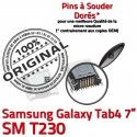 Samsung Galaxy Tab4 SM-T230 USB Dock Connector souder SLOT Dorés MicroUSB ORIGINAL Pins Prise à Fiche charge de TAB4 Chargeur Qualité